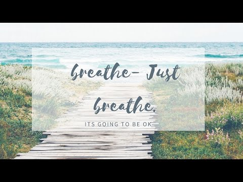 BREATHE JUST BREATHE a one minute guided...
