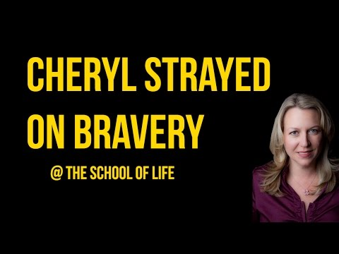 Cheryl Strayed on Bravery