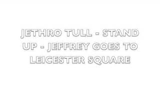 Jethro Tull - Stand Up - Jeffrey Goes To Leicester Square