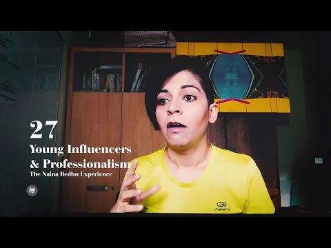 Young Influencers & Professionalism #27 TheNainaRedhuExperience