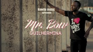 Mr Bow - Guilhermina   Official Video  (Bawito Music)