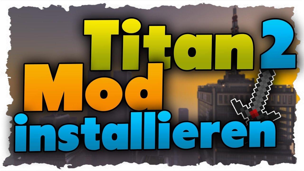 Titan Mod Download Installation Tutorial YouTube - Minecraft bevo server erstellen