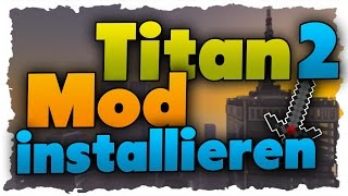 Titan 2 Mod Download & Installation - Tutorial