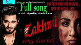 New movie Zakhmi Title Song Dua hai bas yahi tujhse Full song Entertainment Yasser Desai   YouTube