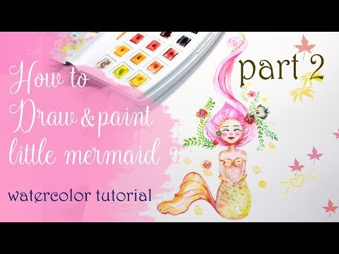ART TUTORIAL: How to paint little mermaid by watercolor?   part 2 thumbnail