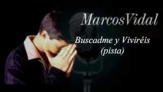 Buscadme y Viviréis pista Marcos Vidal