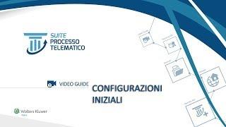 Guida Suite Processo Telematico - 01 - Configurazioni iniziali