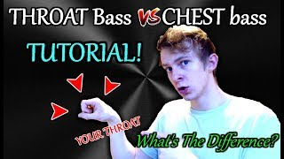 THROAT and CHEST Bass Tutorial   Learn Both!   Difference Explained In Depth
