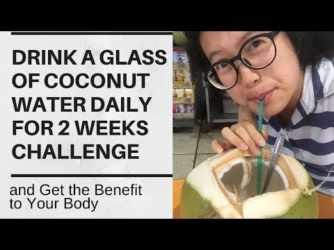 Drink A Glass Of Coconut Water Daily For 2 Weeks Challenge And Get The Benefit To Your Body
