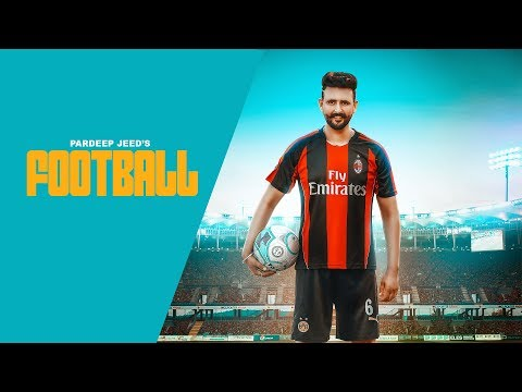 FOOTBALL(Official Video)    PARDEEP JEED    NARINDER BATTH    LATEST SONG 2018    DESI SWAG RECORDS