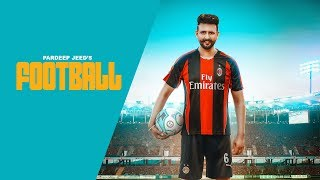 Football(Official ) | Pardeep Jeed | Narinder Batth | Latest Song 2018 | Desi Swag Records