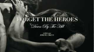 Forget The Heroes - Down By The Hill [Teaser]