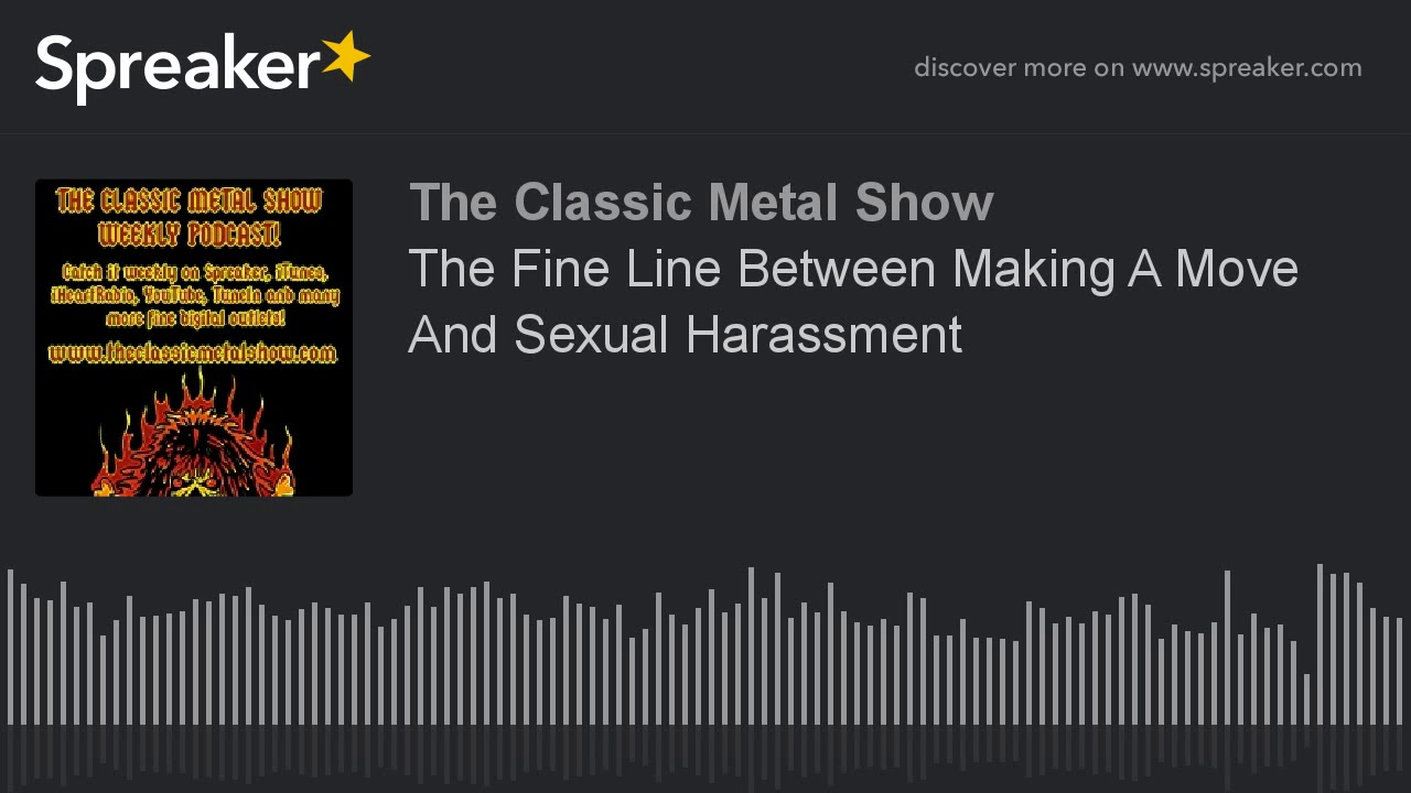 The Fine Line Between Making A Move And Sexual Harassment