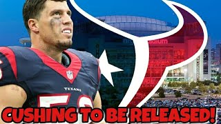 Texans to release Brian Cushing! A look at the Texans LBs