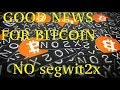 Segwit 2x Canceled!!!! GREAT NEWS FOR BITCOIN LOYALISTS