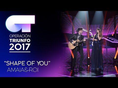 SHAPE OF YOU - Roi y Amaia | OT 2017 | OT Fiesta