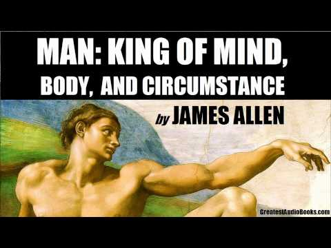 MAN: KING OF MIND, BODY, & CIRCUMSTANCE by James Allen - FULL AudioBook | Greatest AudioBooks