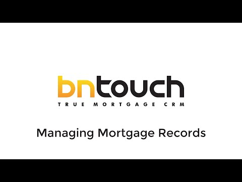 BNTouch Initial Training: Mortgage Records