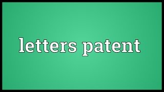 Letters patent Meaning