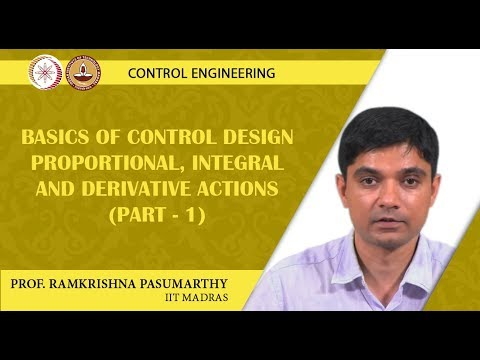 Basics of Control design Proportional, Integral and Derivative Actions - Part I