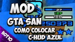 GTA SAN | Como Colocar Mod C-Hud Azul | San Andreas 2016