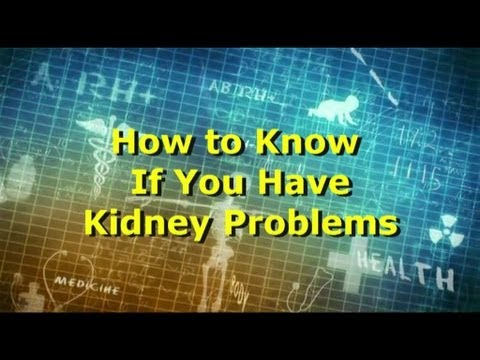 How To Know If You Have Kidney Problems