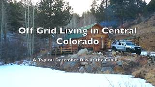 Off Grid Living: Typical December Day At The Cabin