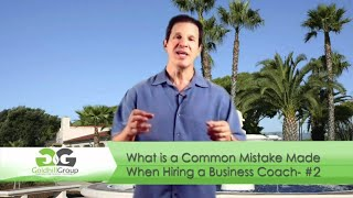 What is a Common Mistake Made When Hiring a Business Coach- #2