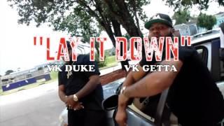 VK DUKE Lay It Down Feat VK Getta Official Music Video