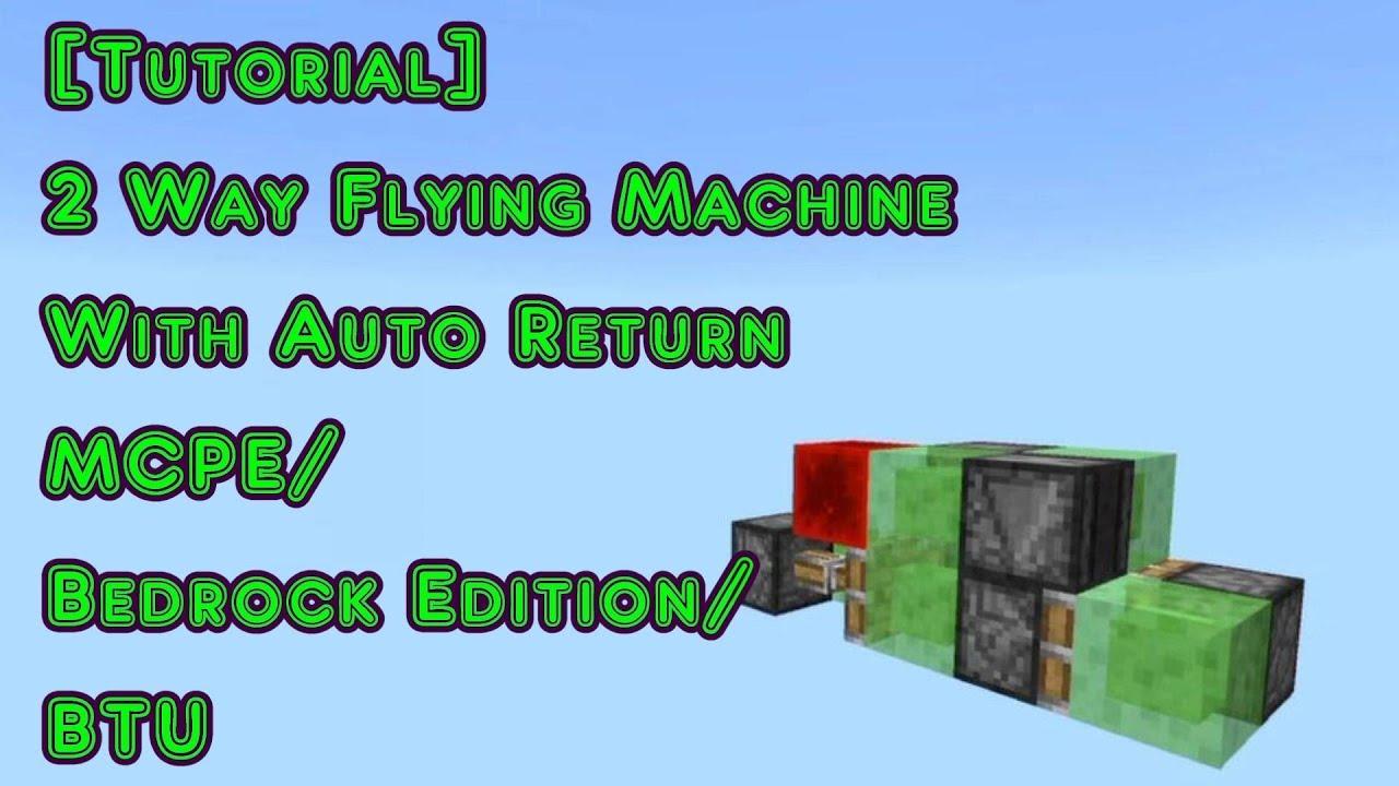 Tutorial 2 Way Flying Machine With Auto Return MCPE/Bedrock Edition/BTU