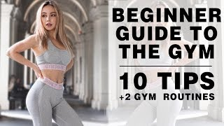 HOW TO GET STARTED AT THE GYM | 2 ROUTINES + 10 TIPS | Beginner's Guide to the Gym |