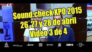Sound:Check Xpo 2015 - Programa 3 de 4