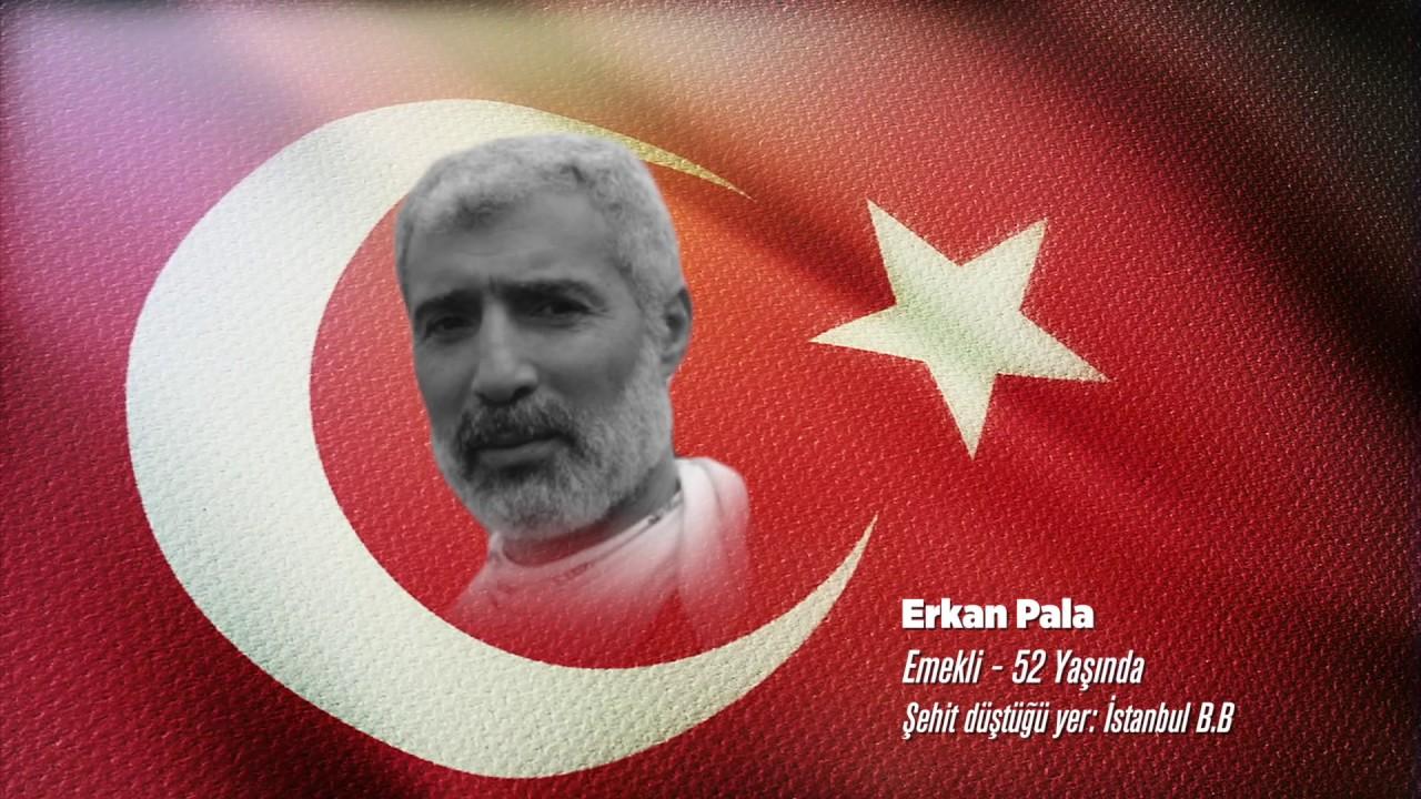 15 Temmuz Şehidi Erkan Pala