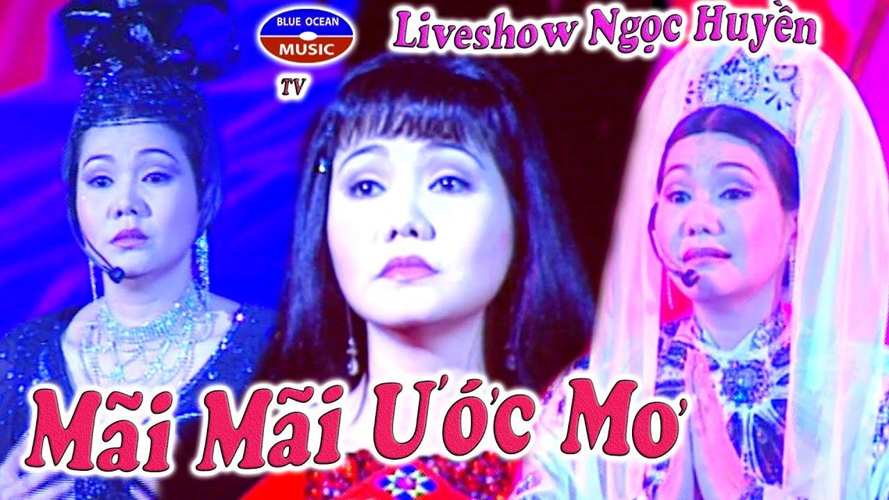 Liveshow Ngọc Huyền - Mãi Mãi Ước Mơ
