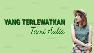 Yang Terlewatkan - Sheila On 7 Acoustic Cover by Tami Aulia (lirik)