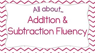 Developing Addition and Subtraction Fact Fluency