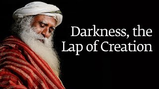 Darkness, the Lap of Creation