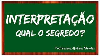 INTERPRETACAO DE TEXTO - OS SEGREDOS DE QUEM SABE INTERPRETAR