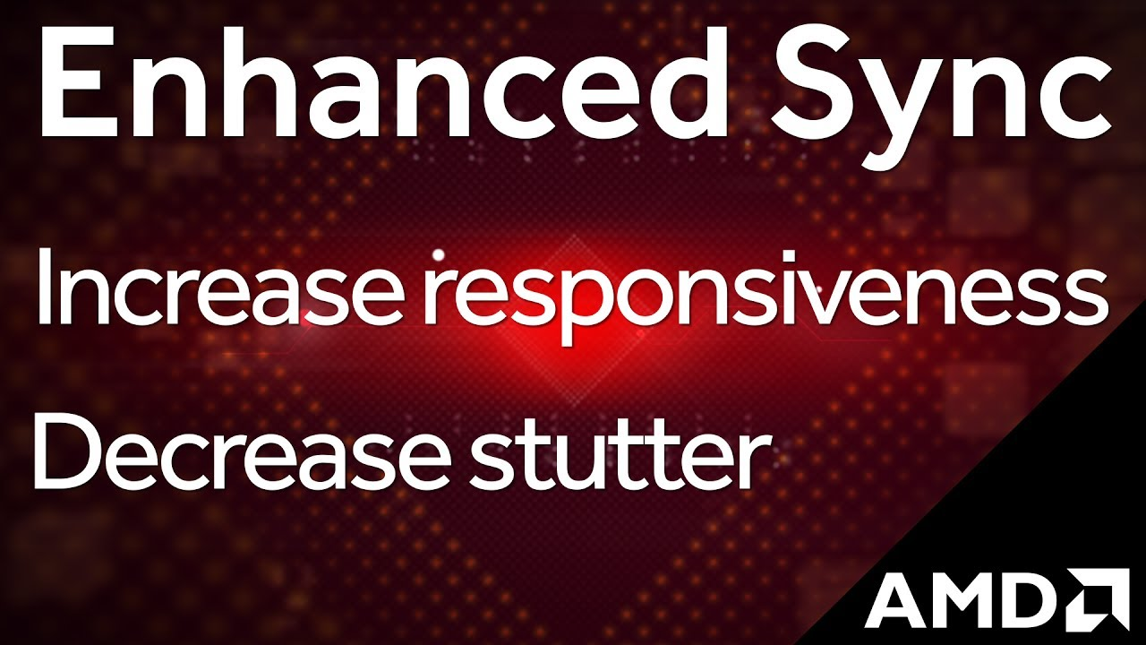 AMD Enhanced Sync Technology | AMD
