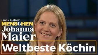 Weltbeste Köchin - Johanna Maier | Frank Elstner Menschen