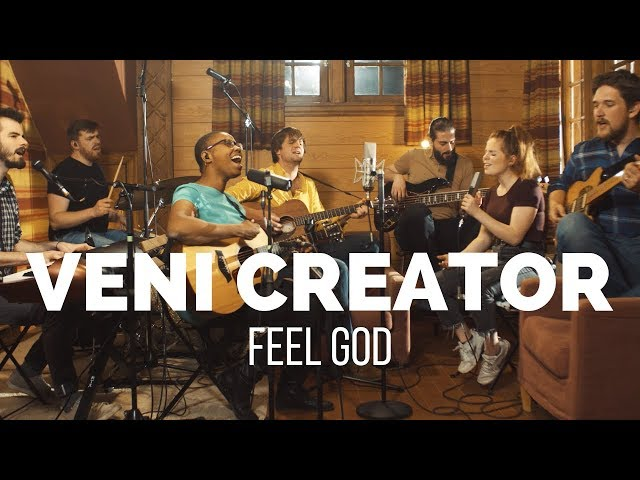 Feel God - Veni Creator