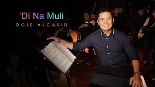 Download lagu Ogie Alcasid Di Na Muli MP3