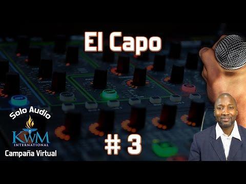 3. El Capo - CAMPAÑA VIRTUAL SOLO AUDIO - KIRK WATSON