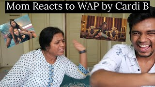 Indian Mom Reacts to WAP by Cardi B ft. Megan Thee Stallion | Mom Reacts