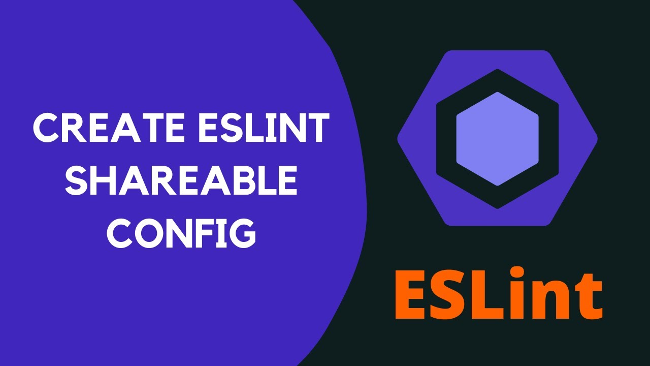 Create A Shareable Config File - ESLint - #14