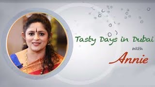 Tasty Days In Dubai With Annie | Khamira & Creamy Milk Fish Masala Recipe | Ep :1