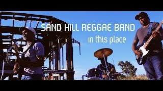 Sand Hill Reggae Band - In this place
