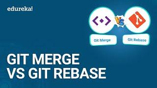 Git Merge vs Git Rebase | Git Workflow | Git Tutorial for Beginners | DevOps Training | Edureka