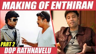 Shankar Sir's Ultimate Challenge – Rathnavelu Opens up | Rajini | Enthiran
