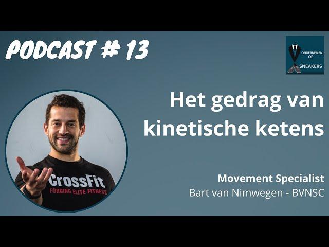 Podcast #13 Het gedrag van kinetische ketens in het menselijk lichaam - Bart van Nimwegen, BVNSC